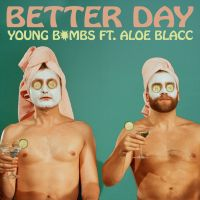 Cover Young Bombs feat. Aloe Blacc - Better Day