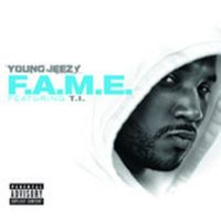 Cover Young Jeezy feat. T.I. - F.A.M.E.