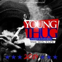 Cover Young Thug - Street Is Watching (The Mix-Tape)
