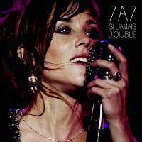 Cover Zaz - Si jamais j'oublie