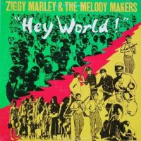 Cover Ziggy Marley And The Melody Makers - Hey World!