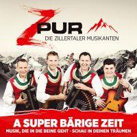 Cover ZPur - Die Zillertaler Musikanten - A super bärige Zeit