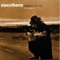 Cover Zucchero - Overdose d'amore (The Ballads)