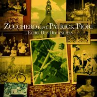 Cover Zucchero feat. Patrick Fiori - L'écho des dimanches