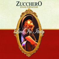 Cover Zucchero Sugar Fornaciari - Live In Italy