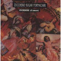 Cover Zucchero Sugar Fornaciari - Overdose (d'amore)