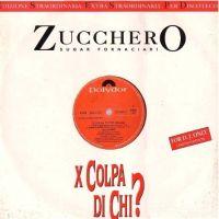 Cover Zucchero Sugar Fornaciari - X colpa di chi?