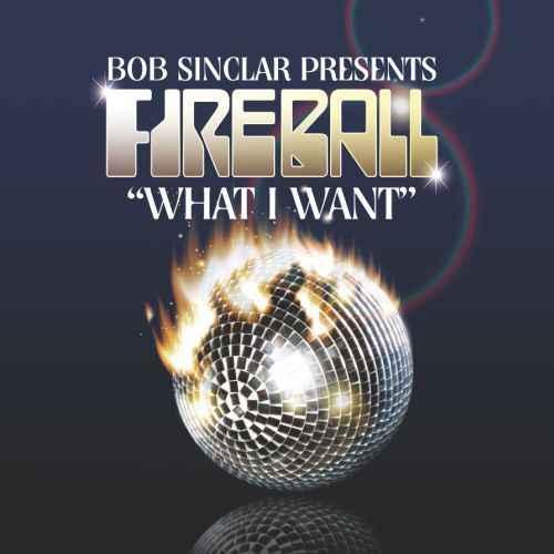 bob sinclar pres fireball what i want