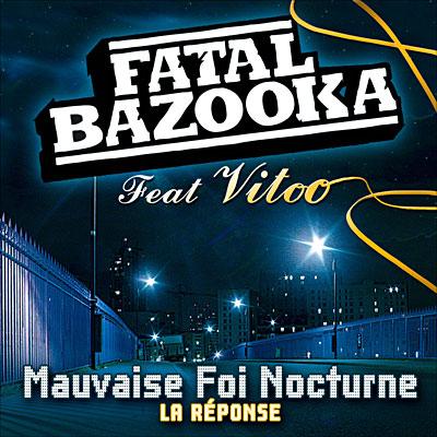 fatal bazooka mauvaise foi nocturne