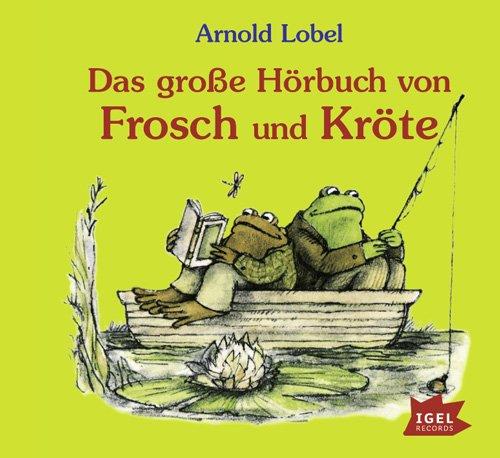Ultratopbe Hörbuch Arnold Lobel Das Grosse Hörbuch Von Frosch