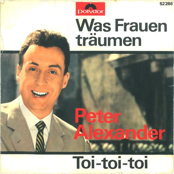 Ultratopbe Peter Alexander Was Frauen Träumen